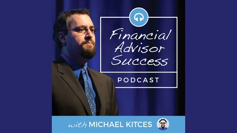Financial Advisor Success Podcast