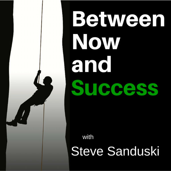 Between Now and Success Podcast