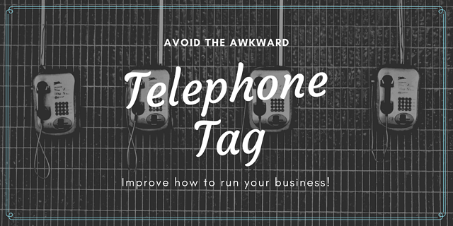 avoid the awkward telephone tag - improve how to run your business
