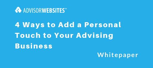 4 Ways to Add a Personal Touch to Your Advising Business.png