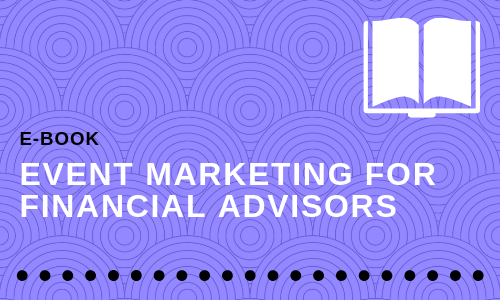 Event Marketing for Financial Advisors