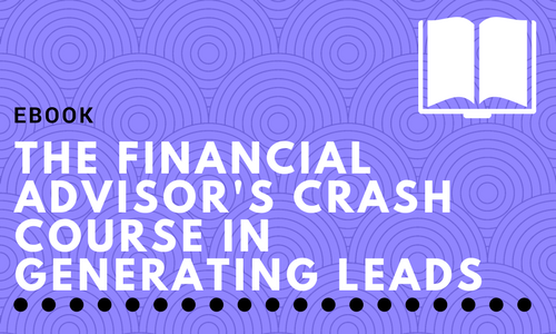 The Financial Advisor's Crash Course in Generating Leads Online