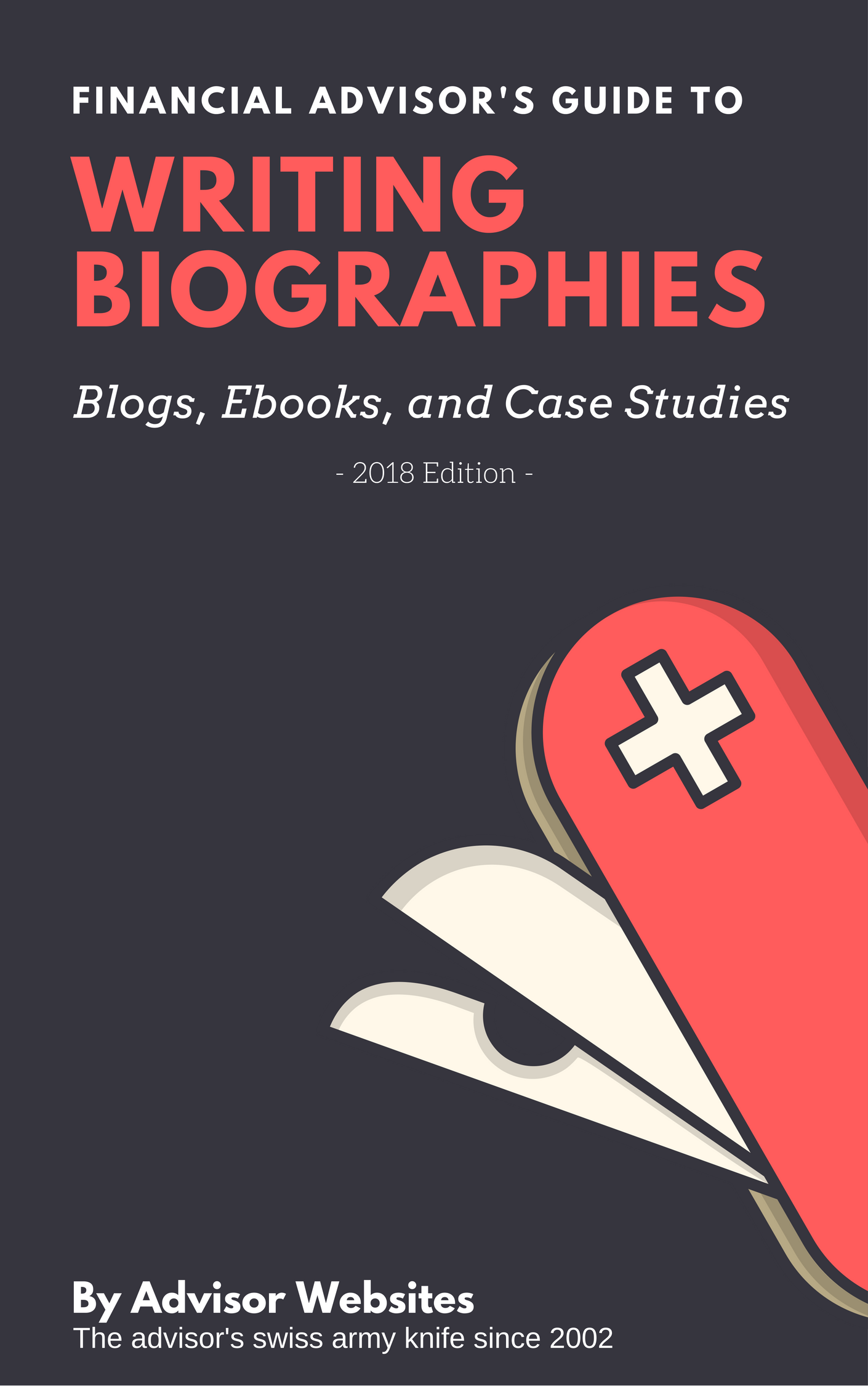 Ebook cover - The Financial Advisors' Guide to Writing Biographies, Blogs, Ebooks, and Case Studies.png