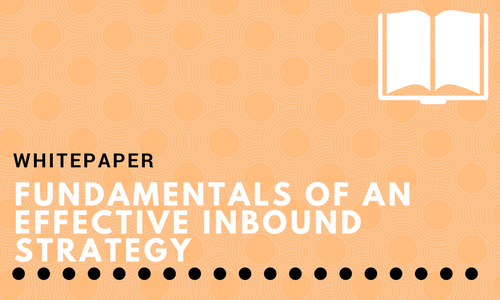 Fundamentals of an Effective Inbound Strategy
