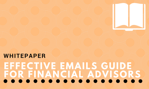 Effective Emails Guide For Financial Advisors
