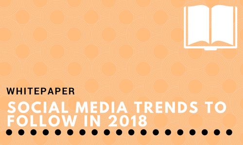 Social Media Trends to Follow in 2018