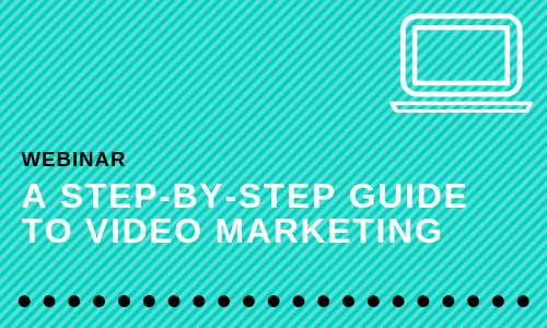 A Step-by-Step Guide to Video Marketing