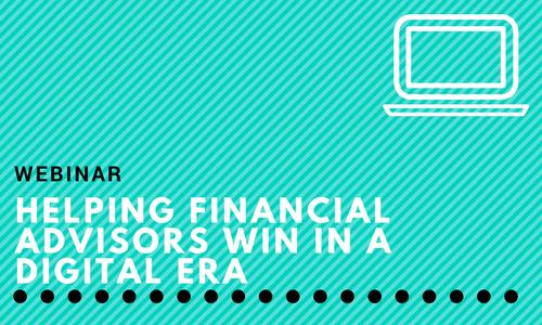 Webinar: Helping financial advisors win in a digital era