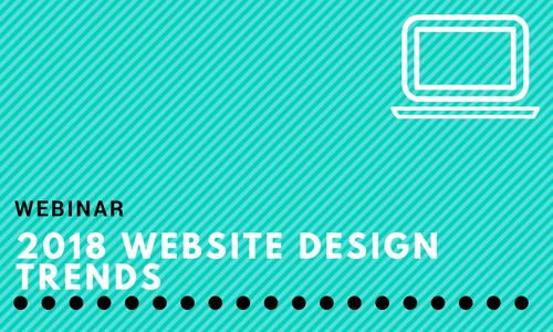 Webinar: 2018 Website Design Trends