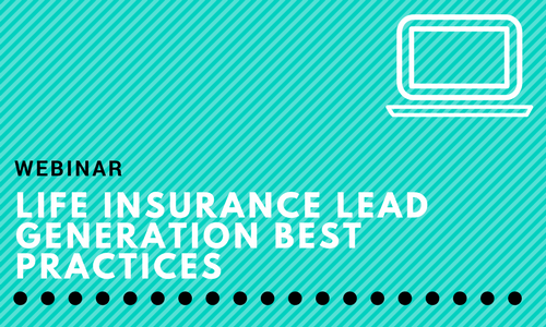 Webinar: Life Insurance Lead Generation Best Practices