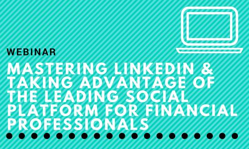 Advisors Ask: Mastering LinkedIn
