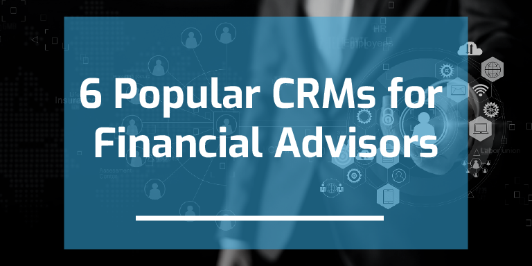 6 Popular CRMs for FInancial Advisors Featured Image-19