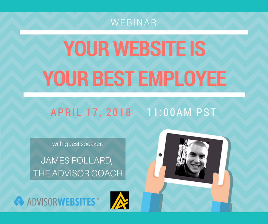 Advisor Coach Webinar - Your Website is your Best Employee
