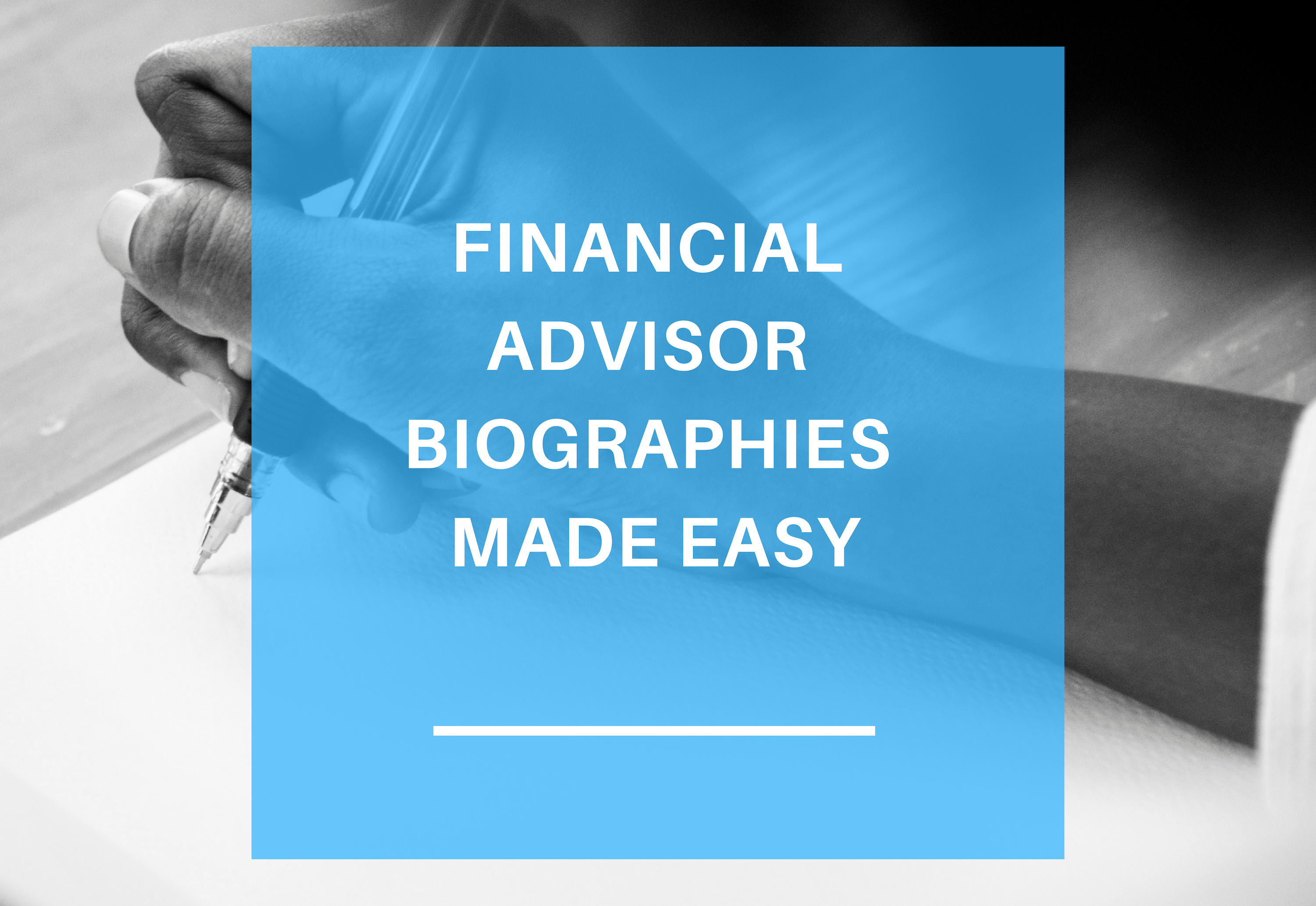 Financial Advisor Biographies Made Easy